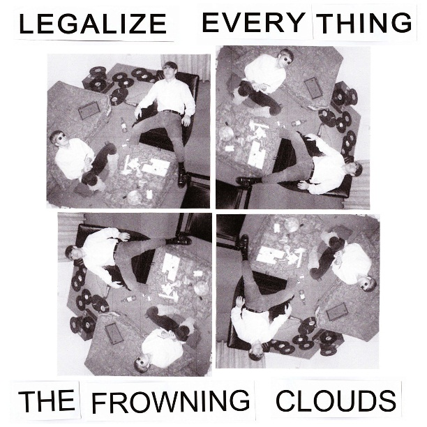 FrowningClouds_LegalizeEverything (1)